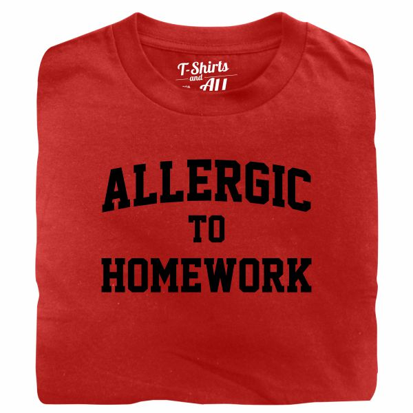 allergic to homework red t-shirt