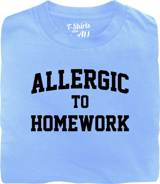 allergic to homework sky blue t-shirt