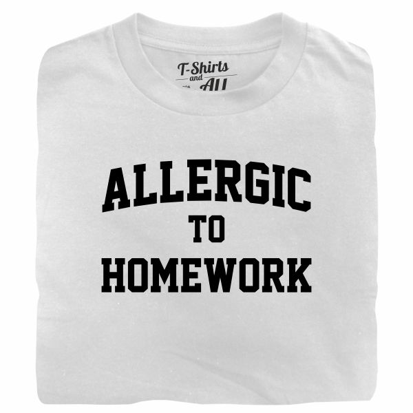 allergic to homework white t-shirt