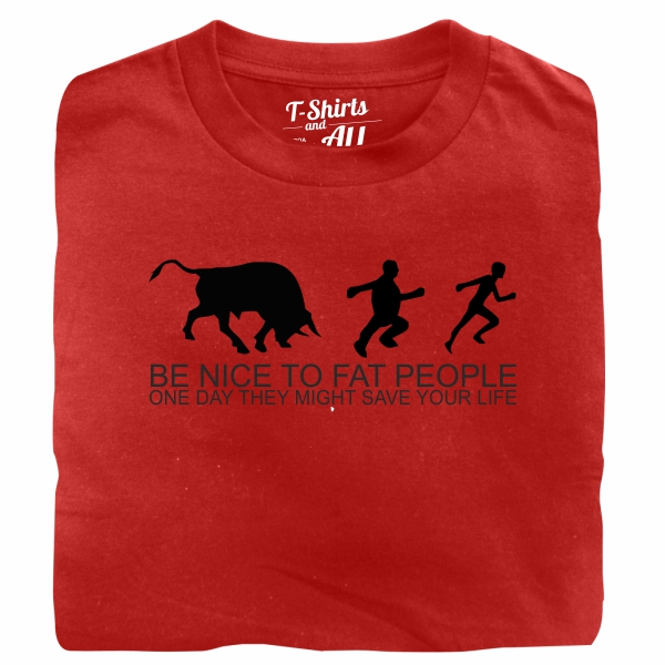 be nice to fat people red t-shirt