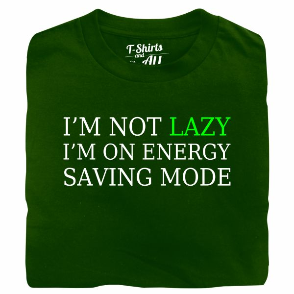 i'm not lazy bottle green t-shirt