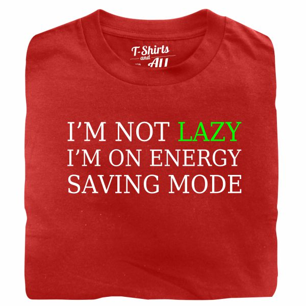 i'm not lazy red t-shirt