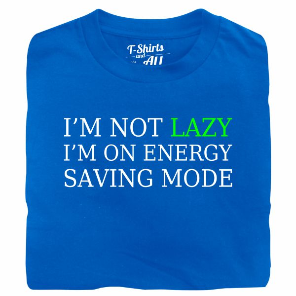 i'm not lazy royal blue t-shirt