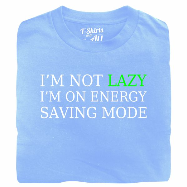i'm not lazy sky blue t-shirt