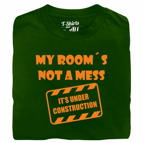 my rooms not a mess bottle green t-shirt