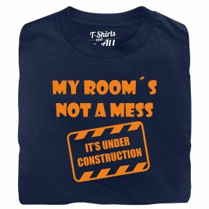 my rooms not a mess navy blue t-shirt