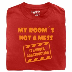 my rooms not a mess red t-shirt