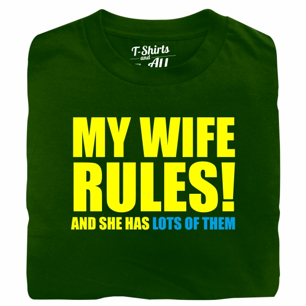 my wife rules green t-shirt