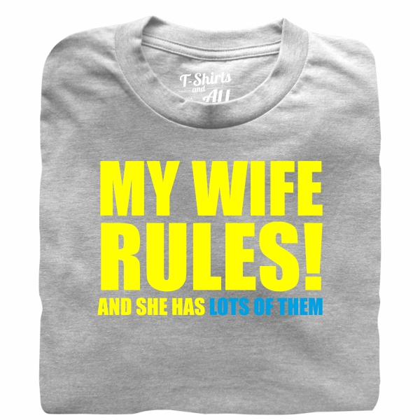my wife rules grey t-shirt
