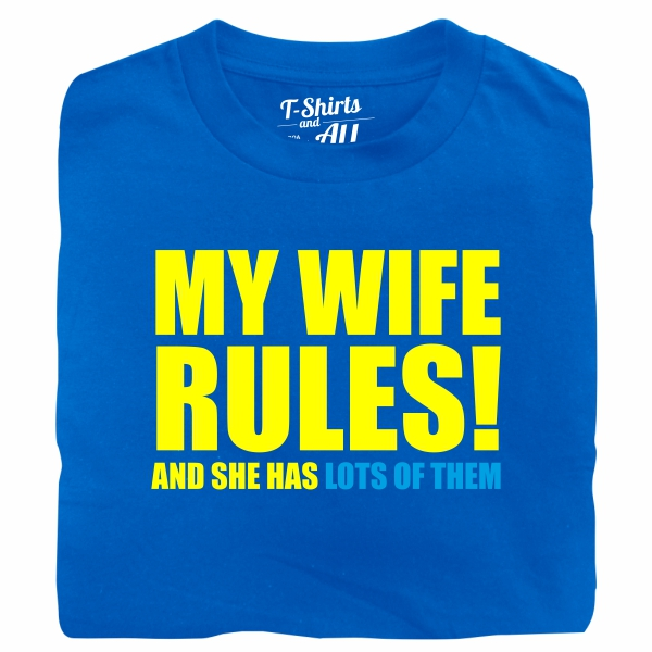 my wife rules royal t-shirt
