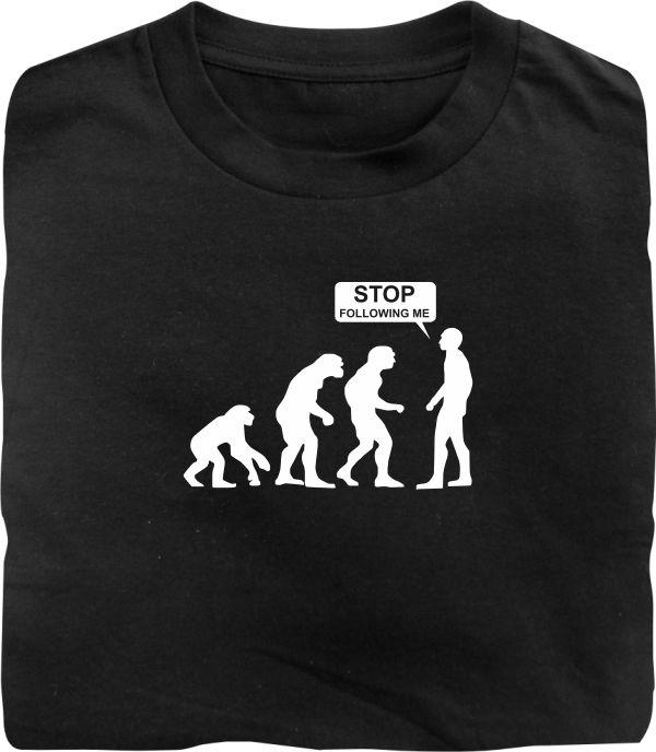stop following me black t-shirt