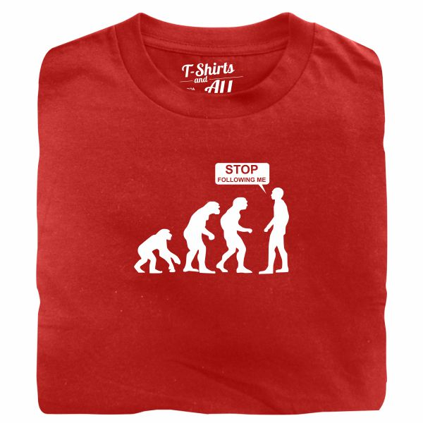 stop following me red t-shirt
