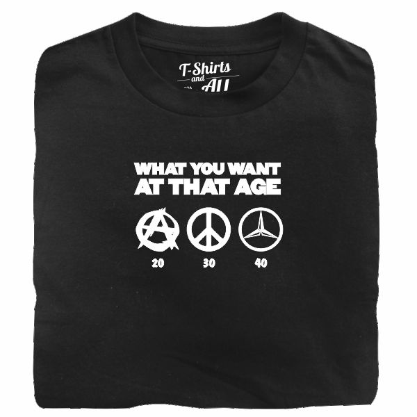 what you want at that age black t-shirt