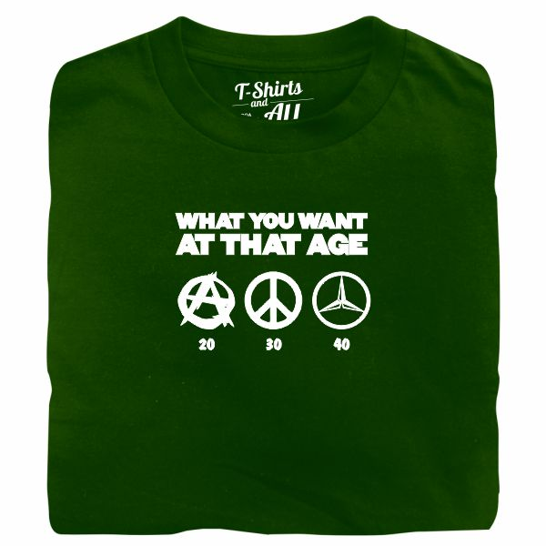 what you want at that age bottle green t-shirt