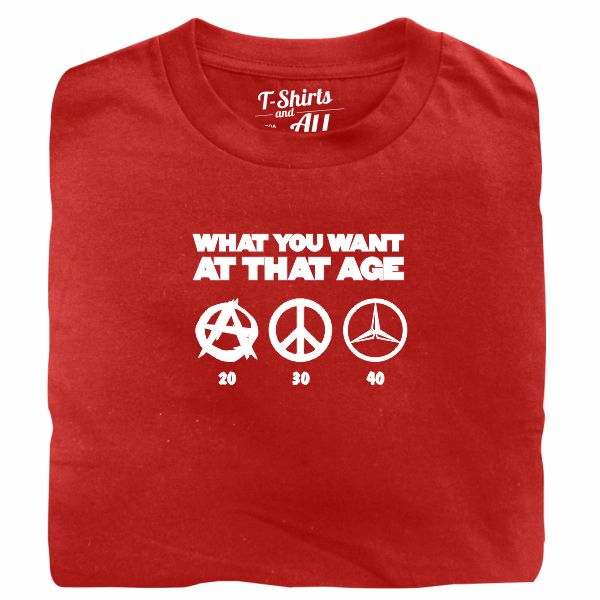 what you want at that age red t-shirt