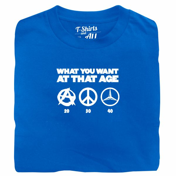 what you want at that age royal blue t-shirt