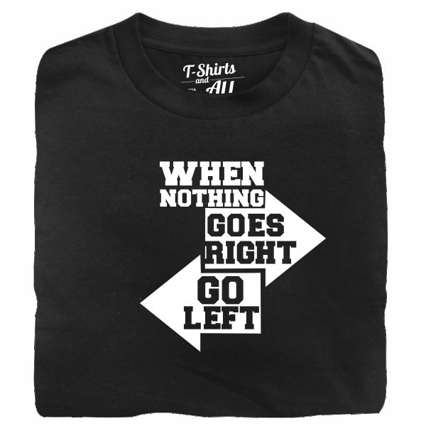 when nothing goes right black tshirt