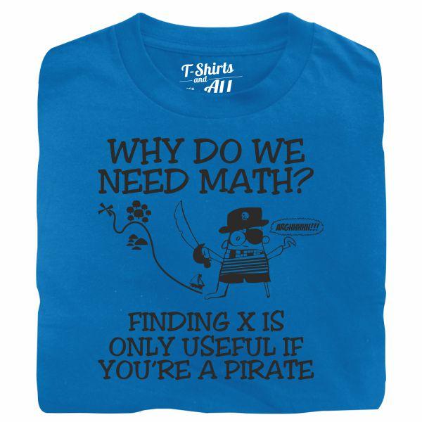 why do we need math royal blue t-shirt