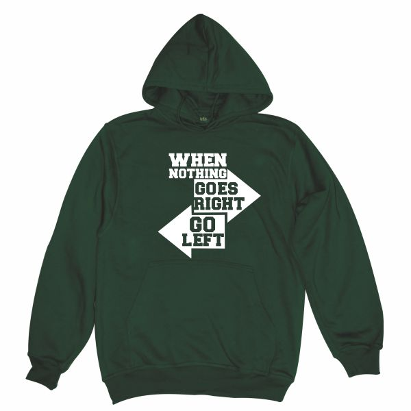 when nothing goes right dark green hoodie