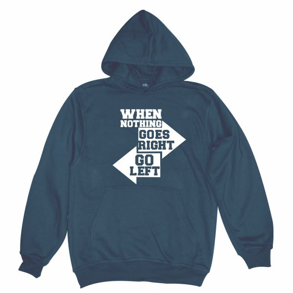 when nothing goes right navy blue hoodie
