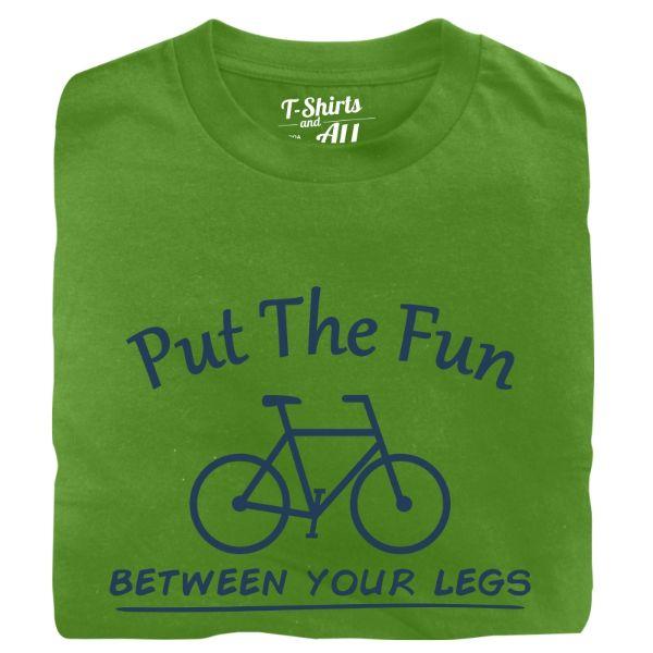 put the fun between your legs man t-shirt green
