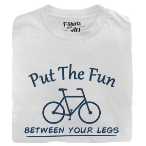 put the fun between your legs man t-shirt white