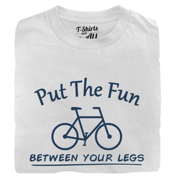 put the fun between your legs man t-shirt white