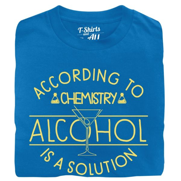 according to chemistry alcohol is a solution atoll blue t-shirt