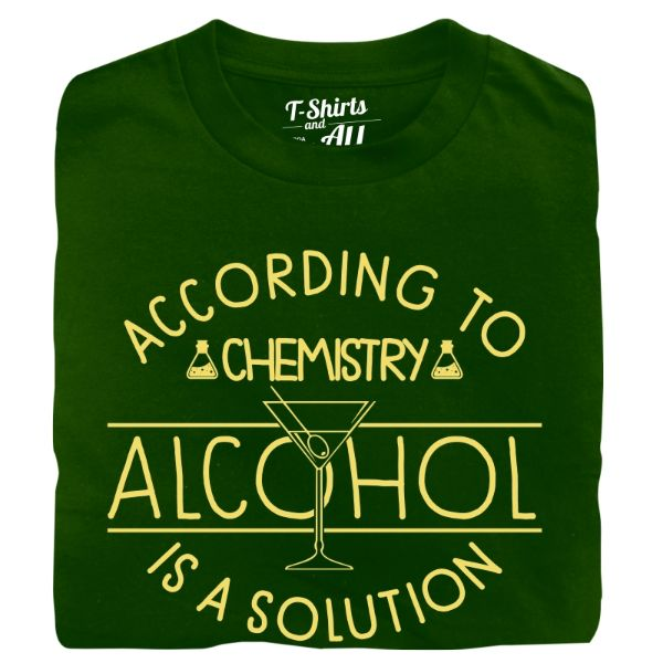 according to chemistry alcohol is a solution bottle green t-shirt
