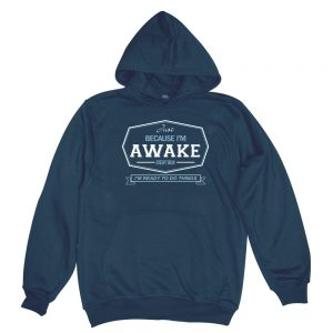 because i'm awake navy man hoodie