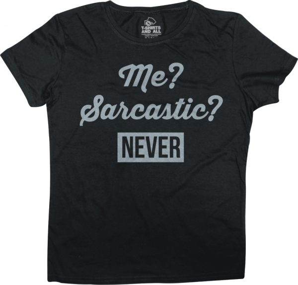 me sarcastic woman black t-shirt