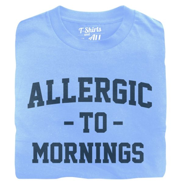 allergic to mornings Man t-shirt sky blue