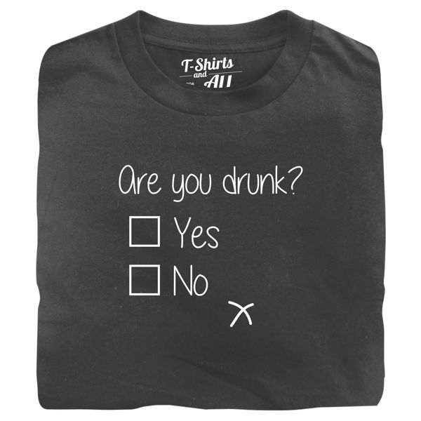 are you drunk black tshirt