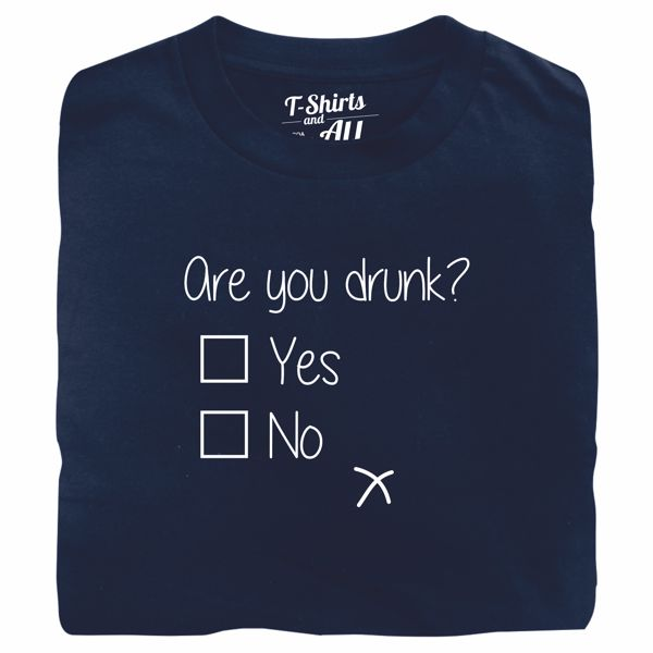 are you drunk navy t-shirt