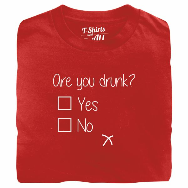 are you drunk red t-shirt