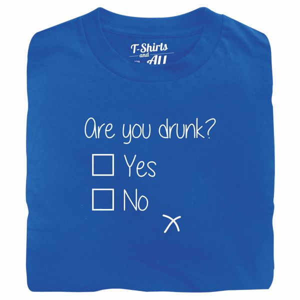 are you drunk royal t-shirt