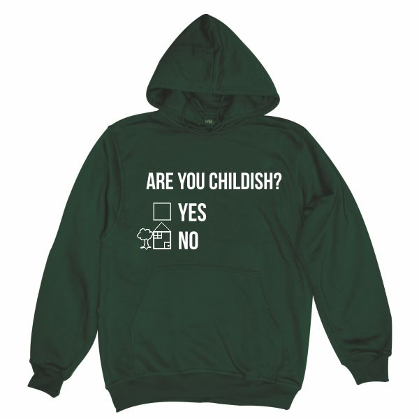 Are you childish bottle green hoodie