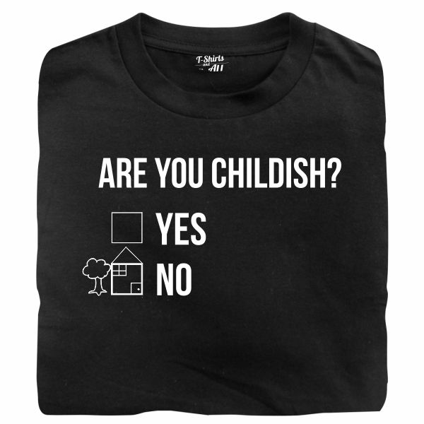 Are you childish man black t-shirt