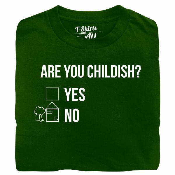 Are you childish man bottle green t-shirt