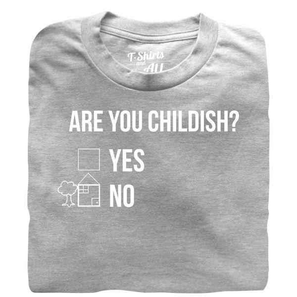 Are you childish man heather grey t-shirt