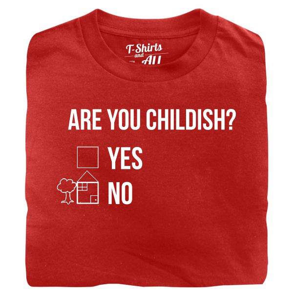 Are you childish man red t-shirt
