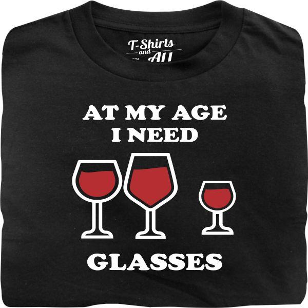 At my age I need glasses man black t-shirt