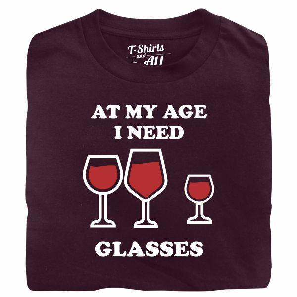 At my age I need glasses man burgundy t-shirt