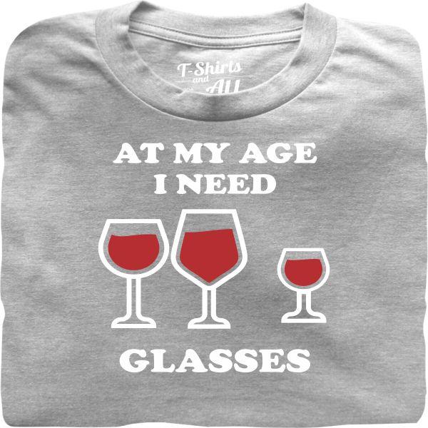 At my age I need glasses man heather grey t-shirt