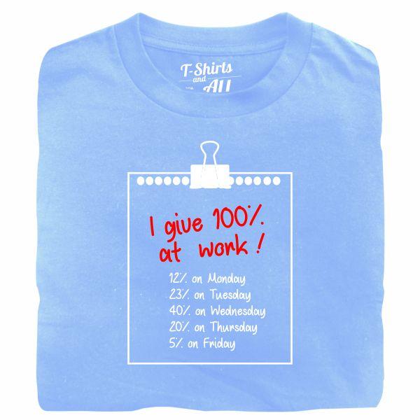 I give 100% ate work man sky blue t-shirt