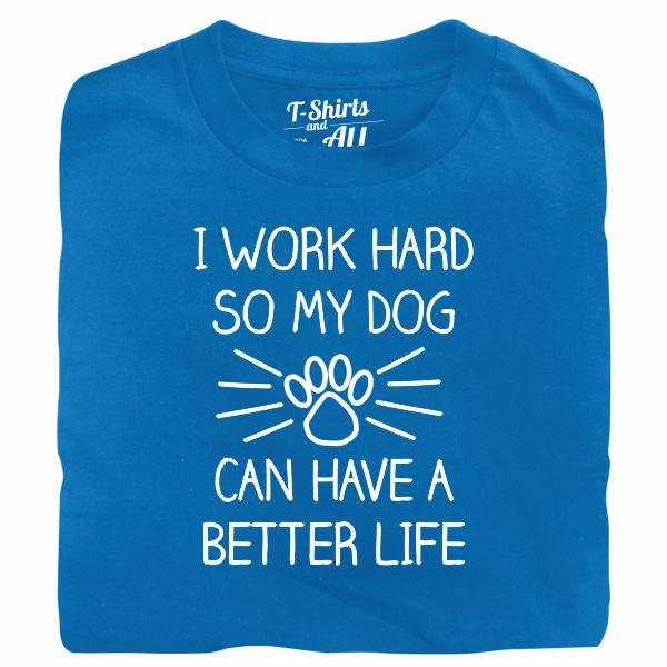 I work hard so my dog man atoll t-shirt