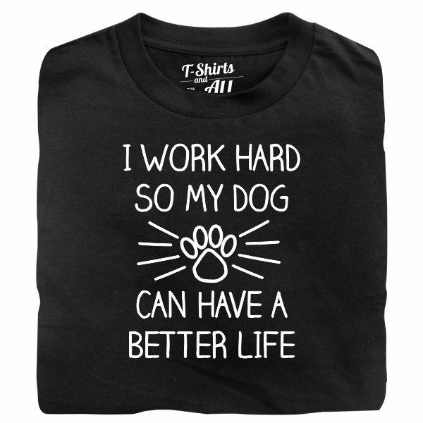 I work hard so my dog man black t-shirt