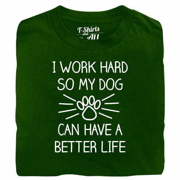 I work hard so my dog man bottle green t-shirt
