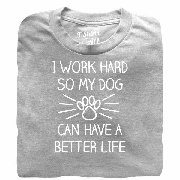 I work hard so my dog man heather grey t-shirt