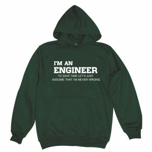 I'm an engineer bottle green hoodie